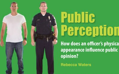 Public Perception: How does an officer's physical appearance influence public perception?